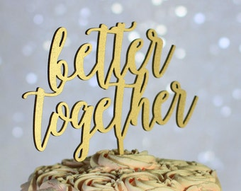 Gold Better Together Wedding Cake Topper - Rustic Country Chic Wedding
