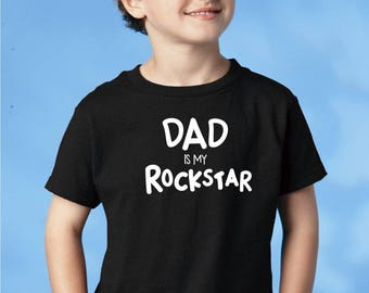 Dad is My RockStar, BABY GIFT, Fathers Day Shirt,Bodysuit,Baby Shower Gift,Newborn,Youth Shirt, Fathers Day Gift