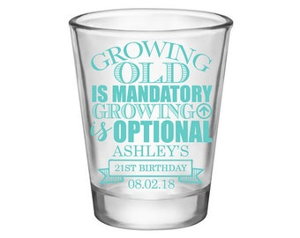100x Birthday Shot Glasses Custom Party Favors | 1.75oz Clear | Growing Up Growing Old (1A) Any Age | 48 Imprint Colors | READ DESCRIPTION