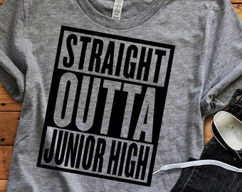Straight Outta Junior High SVG, Eps, Dxf, Png Cut Files For Cricut Design Space Silhouette Studio. Print then cut, Iron on or Vinyl Decal