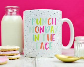 Funny Motivational Mug | Tea Gift for Valentines | Punch Monday in the Face Quote Mug | Funny Mug for New Job