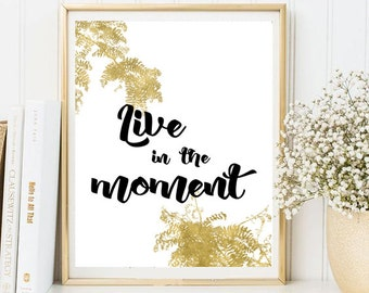 Live in the moment digital art printable