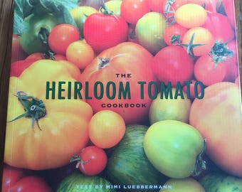 The Heirloom Tomato Cookbook by Mimi Luebbermann tomato recipes