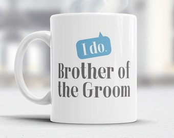 Brother of The Groom, Wedding Mugs, Grooms Brother, Grooms Brother Gift, Grooms Brother, Grooms Brother Gift, Wedding Gift Ideas
