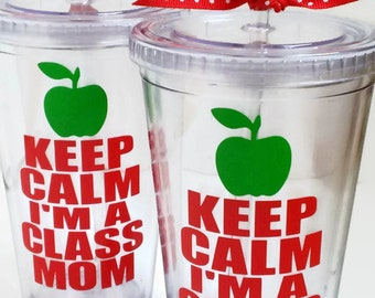 Keep Calm I'm a Class Mom acrylic cup, Class Mom Gift, Room Mom Cup, Homeroom Mom tumbler, Keep Calm Class Mom tumbler, Volunteer Mom Gift