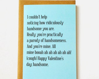 You're handsome valentine card. Funny valentine card. New relationship valentine card, funny valentine, awkward valentine card