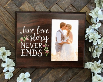 A True Love Story Never Ends Photo Frame Romantic Wedding Gift Rustic Wedding Decor Gift for Newlyweds