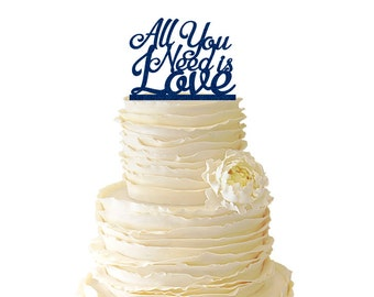 Glitter All You Need Is Love - Wedding - Birthday - Acrylic Special Event Cake Topper - 036