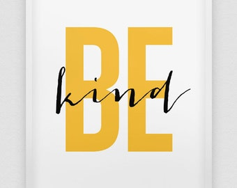 be kind print // inspirational print // black white yellow home decor print //  yellow typographic wall decor // 'be kind' print