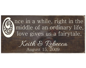 Once In a While Right In the Middle of an Ordinary Life Love Gives Us a Fairytale Rustic Wood Sign / Wedding Gift / Wedding Decor (#1430)