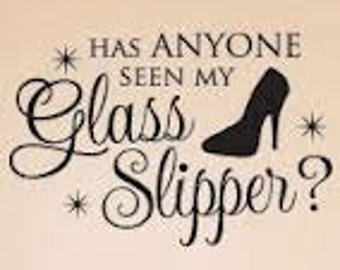 Has anyone seen my glass slipper wall decal