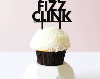 Pop Fizz Clink, 1 CT., Mini Cake or Cupcake Topper, Laser Cut, Acrylic, Birthday Party,  Celebrate, New Year's Eve, Bridal Shower