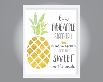 INSTANT DOWNLOAD - Be a Pineapple, , Children Room Art - Print Wall Decor - 8x10