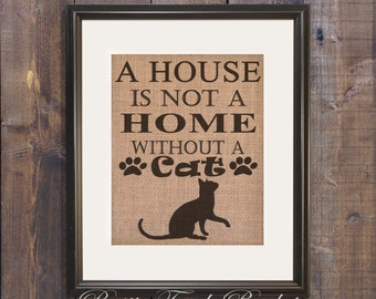 Cat lover gift, Cat decor, Pet decor, Cat Wall Decor, House is not a Home without a cat, Cat wall sign, Pet sign, Pet lover gift, Cat lady