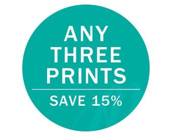 Choose Any THREE Prints | Save 15%
