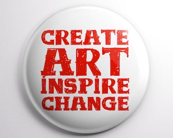 Create Art Inspire Change 25mm (1 inch) button pin badge