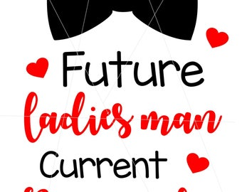 Future Ladies man Current Mama's Boy SVG - SVG file