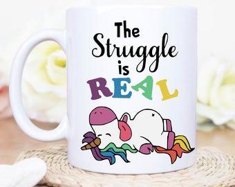The Struggle is Real Mug, Unicorn Mug, Funny Mug with Unicorn, Personalized Unicorn Mug, Custom Unicorn Coffee Cup, Rainbow Unicorn Mug,