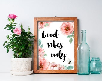 Good Vibes Only 8x10 Digital Print