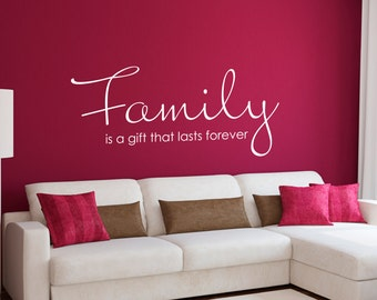 Family Decal - Family is a gift that lasts forever Quote Wall Decal - Large