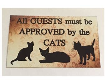 Cats Sign - All Guests Must Be Approved By Sign Pet