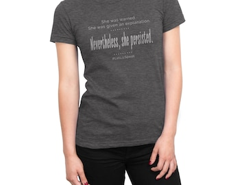 She Persisted Shirt | She Persisted Quote | Nevertheless She Persisted | Feminist Shirt | She Persisted