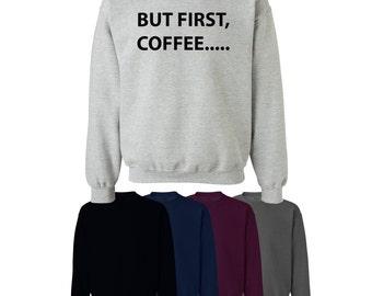 But First, Coffee Sweater Jumper Fashion Style Trend Fun Mens Womens UK Ships Worldwide S-XXL