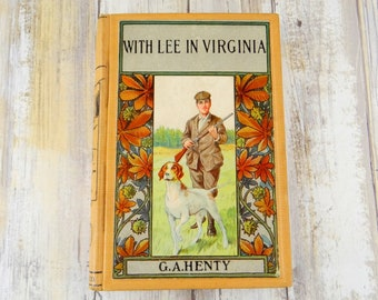 With Lee in Virginia, A Story of the American Civil War by G A Henty, Circa 1900