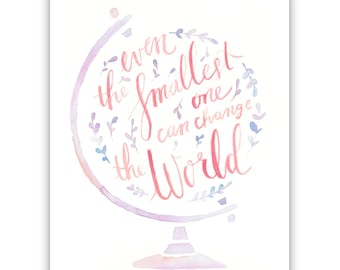 "Watercolor Quote, ""Even the smallest one can change the world"", Download, Digital Artwork"