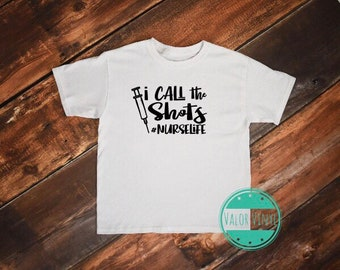 I Call the Shots Shirt or Tank | Nurse Life