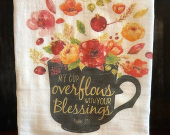 My Cup Overflows With Your Blessing - Kitchen Towel