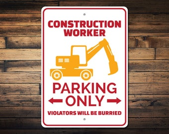 Construction Worker Sign, Worker Parking Sign, Construction Decor, Construction Sign, Digger Gift, Digger Sign, Quality Aluminum ENS1003025
