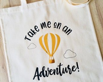 Cotton Tote Bag, Take me on an Adventure, hot air balloon, Reusable Cotton Canvas shopping shopper bag, useful gift for mum, summer day out