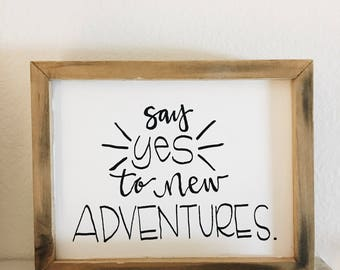 Say Yes To New Adventures // Adventures Wood Sign