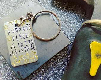 A Woman's Place Is In The Resistance Keyring - Hand Stamped Keychain - Keyring - Gift for her  - Geek Gift - Personalise - Personalize