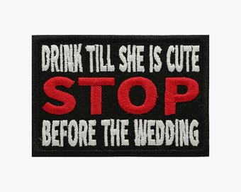 Drink till she is cute embroidery patch (A 63)