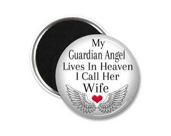 Wife, My Guardian Angel In Heaven, Magnet, Button Magnet, In Memory Of, Memorial, Remembrance, Keepsake, Gift, Loss, Spouse, Family