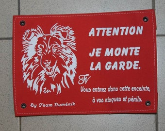 Attention dog, I stood guard, warning here I watch plate warning, do not enter sign, guardian, by team look