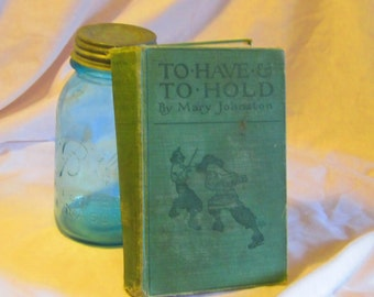 To Have & To Hold by Mary Johnston