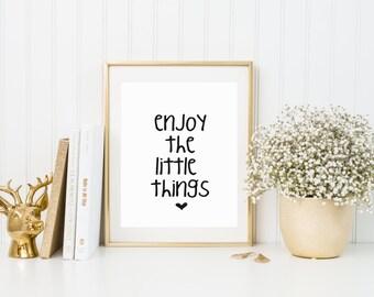 Enjoy the little things, Printable Art, digital print, digital wall art, inspirational, typography, cute print, life print