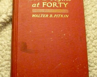 Life Begins At Forty by  Walter B. Pitkin Vintage Book