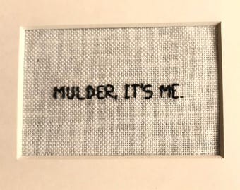 Mulder, It's Me. embroidery