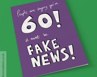 Fake News 60th Birthday Card - funny political greeting cards, age sixty