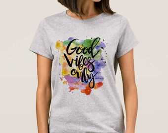 "Women's T-shirt ""Good Vibes Only"""