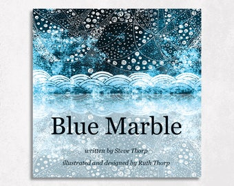 Blue Marble by Steve Thorp. Illustrated and designed by Ruth Thorp