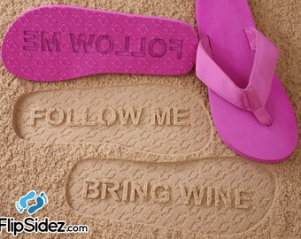 Custom Follow Me BRING WINE Flip Flops - Sand Imprint Sandals *check size chart, see 3rd product photo*