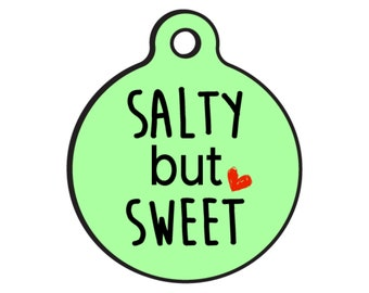 "Funny Dog ID Tags for Dogs ""Salty but Sweet"" - Double Sided - Available 20 Colors - 2 Sizes"