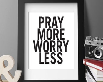 Christian PRINTABLE ART, Pray More Worry Less, Bible Verse, Christian Printable Art, Modern Home Decor Poster, Black and White Print 88