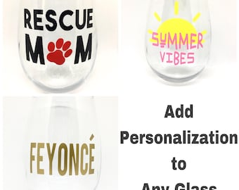 Add Personalization to Any Glass