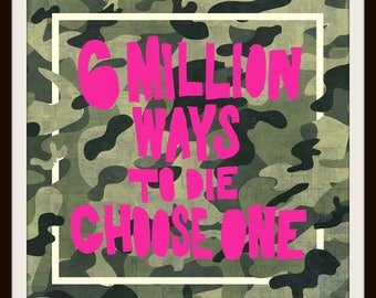 "6 Million Ways to Die Choose One ""PY"" - By Kid-B Art"